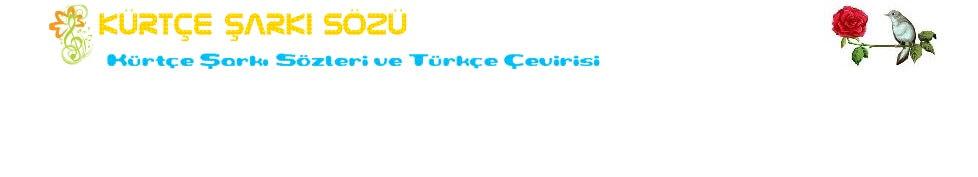 Kürtçe Şarkı Sözleri ve Türkçe Çevirisi